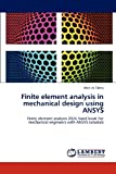 Finite Element Analysis in Mechanical Design Using Ansys, Wael Al-Tabey, 3845404795