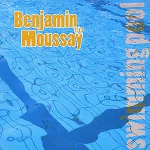 Benjamin Trio Moussay Swimming Pool Music