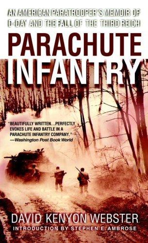 Parachute d'Infanterie: an American Memoir de Parachutisme Militaire du D-Day et la Chute du troisième Reich par David Kenyon Webster (2008–03–01)