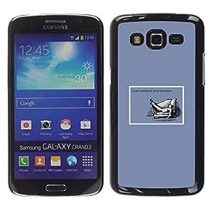 Caucho caso de Shell duro de la cubierta de accesorios de protección BY RAYDREAMMM - Samsung Galaxy Grand 2 SM-G7102 SM-G7105 - Procrastination Quote Life Funny Work Success
