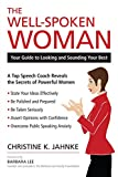 img - for The Well-Spoken Woman: Your Guide to Looking and Sounding Your Best book / textbook / text book