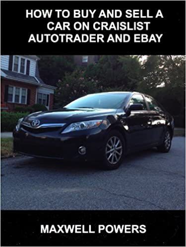 Read online How to Buy and Sell a Car on Craigslist, Autotrader, and Ebay PDF, azw (Kindle)