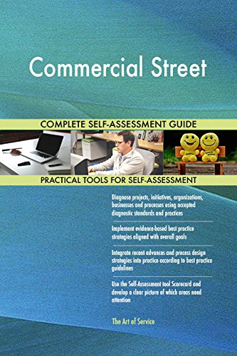 Commercial Street All-Inclusive Self-Assessment - More than 690 Success Criteria, Instant Visual Insights, Comprehensive Spreadsheet Dashboard, Auto-Prioritized for Quick Results