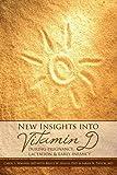 New Insights into Vitamin D, Carol L. Wagner and Sarah N. Taylor, 0982337965