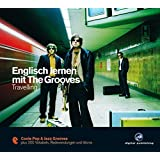 Englisch lernen mit The Grooves: Travelling.Coole Pop & Jazz Grooves / Audio-CD mit Booklet