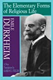 Elementary Forms of the Religious Life, Emile Durkheim and Émile Durkheim, 0029079373