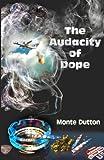 The Audacity of Dope