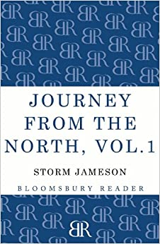 Book Journey from the North, Volume 1: Autobiography Of Storm Jameson (Bloomsbury Reader)