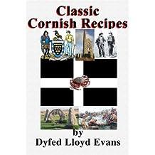Classic Cornish Recipes (Classic British Recipes Book 2)