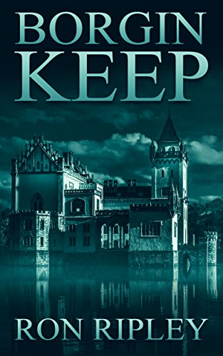 (Borgin Keep: Supernatural Horror with Scary Ghosts & Haunted Houses (Berkley Street Series Book)