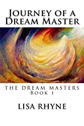 Journey of a Dream Master: The Dream Masters - Book 1 (Volume 1)