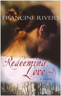 Redeeming Love Francine Rivers 9781590525135 Amazon Com Books