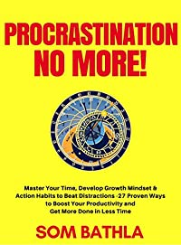 Procrastination - No More! by Som Bathla ebook deal
