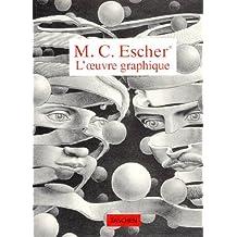 Escher L'oeuvre graphique