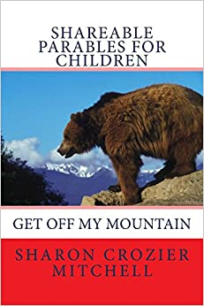 Book Get Off My Mountain: shareable parables for children