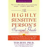 Highly Sensitive Person's Survival Guide: Essential Skills for Living Well in an Overstimulating World