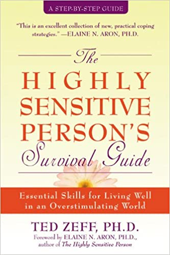 The Highly Sensitive Person's Survival Guide: Essential