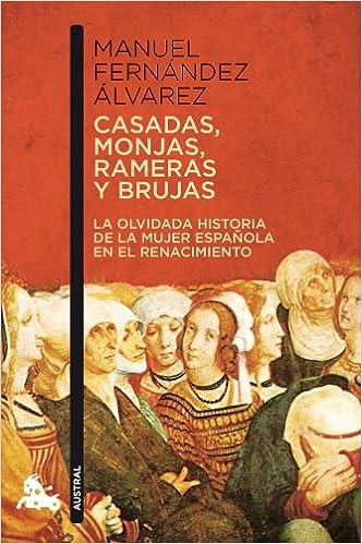 Casadas, monjas, rameras y brujas (Contemporánea): Amazon.es: Fernández Álvarez, Manuel: Libros
