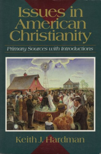 Issues in American Christianity: Primary Sources With Introductions