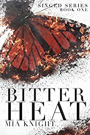 Bitter Heat (Singed Series Book 1) (English Edition)