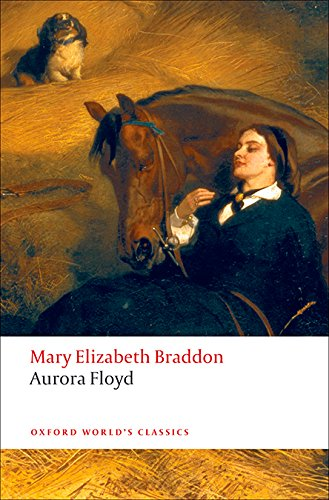 Aurora Floyd (Oxford World's Classics)