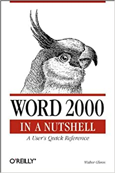 Word 2000 in a Nutshell: A Power User's Quick Reference (In a Nutshell (O'Reilly))