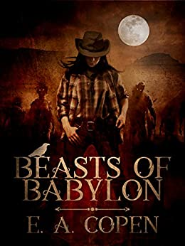 Beasts of Babylon by [Copen, E.A.]