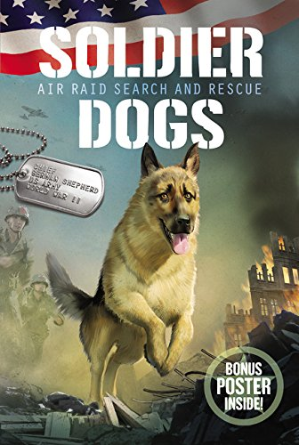 Soldier Dogs #1: Air Raid Search and Rescue (Search And Rescue German Shepherds For Sale)