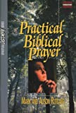 Practical Biblical Prayer, Alison Rutland and Mark Rutland, 0882431331