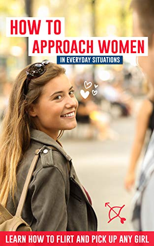 How to approach women in everyday situations ? Learn how to flirt and pick up any girl: In the street, at your local store, at your local bar, on Tinder, dancing in the club, on Facebook...