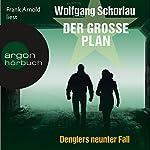 Der große Plan (Denglers neunter Fall) | Wolfgang Schorlau