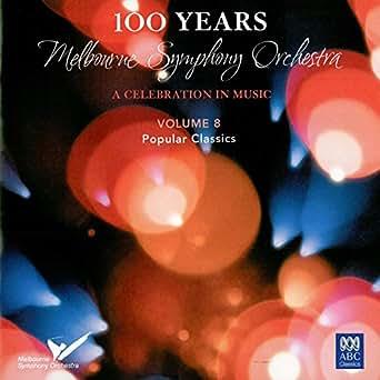 MSO - 100 Years Vol. 8: Popular Classics de Melbourne ...