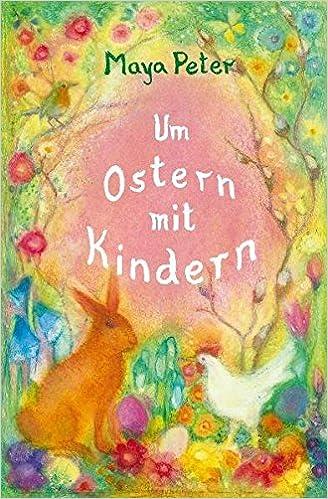 Um Ostern Mit Kindern Gedichte Geschichten Legenden Für