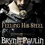 Feeling His Steel | Brynn Paulin