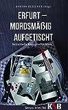 Erfurt - Mordsmäßig aufgetischt: Kriminelle Kurzgeschichten