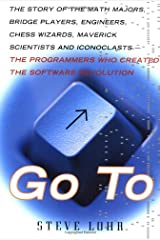 Go To The Story Of The Math Majors, Bridge Players, Engineers, Chess Wizards, Scientists And Iconoclasts Who Were The Hero Programmers Of The Software Revolution Hardcover