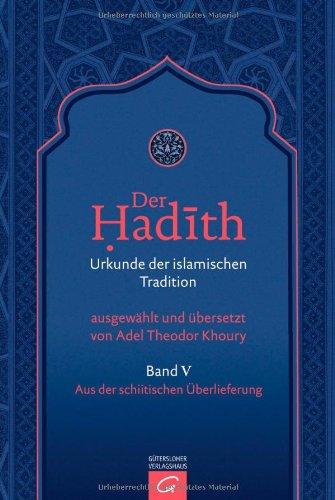 Der Hadith. Urkunde der islamischen Tradition: Aus der schiitischen Überlieferung