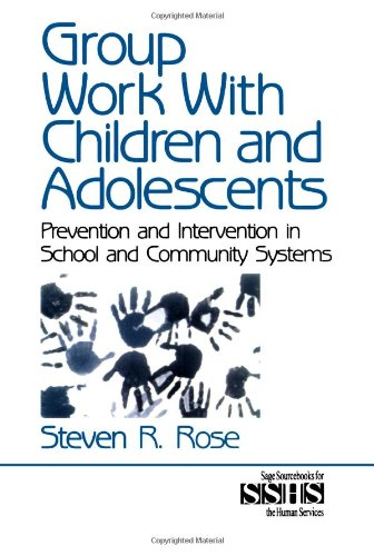 Group Work with Children and Adolescents: Prevention and Intervention in School and Community Systems (SAGE Sourcebooks