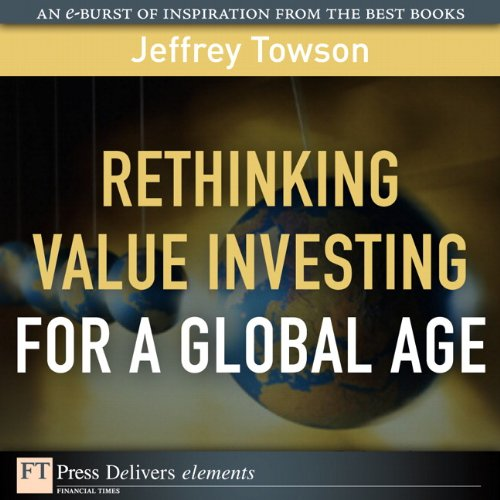 Rethinking Value Investing for a Global Age (FT Press Delivers - Hours Towson