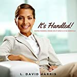It's Handled!: Helping Powerful Women Win at Home & in the Workplace | L. David Harris