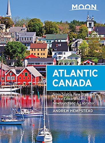 Moon Atlantic Canada: Nova Scotia, New Brunswick, Prince Edward Island, Newfoundland & Labrador (Travel ()