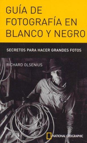 Guia de Fotografia En Blanco y Negro (Spanish Edition)