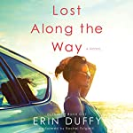 Lost Along the Way: A Novel | Erin Duffy