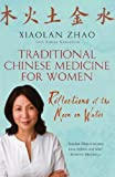 Traditional Chinese Medicine for Women Reflections of the Moon on Water by Zhao, Xiaolan ( Author ) ON Sep-07-2006, Paperback