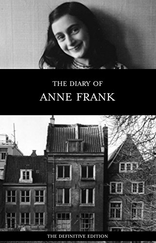 The Diary of Anne Frank (The Definitive Edition) (The Diary Of A Young Girl Novel)