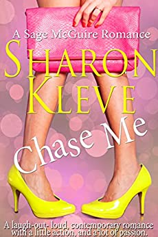 Chase Me (A Sage McGuire Romance Book 1) by [Kleve, Sharon]