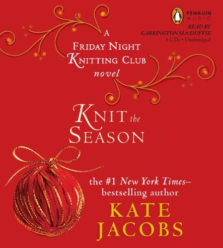Knit the Season: A Friday Night Knitting Club Novel (Friday Night Knitting Club Novels) By Kate Jacobs(A) [Audiobook] by Unabridged Audiobook
