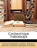 Cinématique Théorique, Gaston Darboux and Gabriel Koenigs, 1148141839