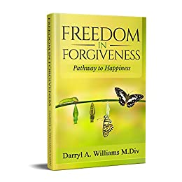 "Freedom In Forgiveness: ""Pathway to Happiness"" by [Williams, Darryl A.]"