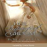 Her Imperfect Groom: Groom Series, Book 4 | Rose Gordon